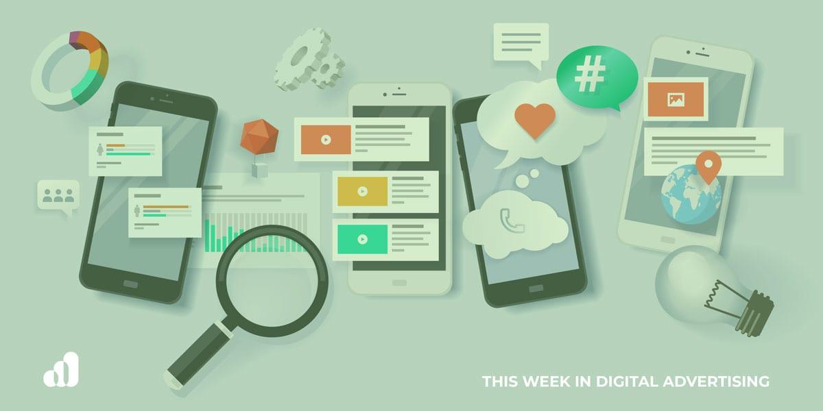5/16 – This Week In Digital Advertising