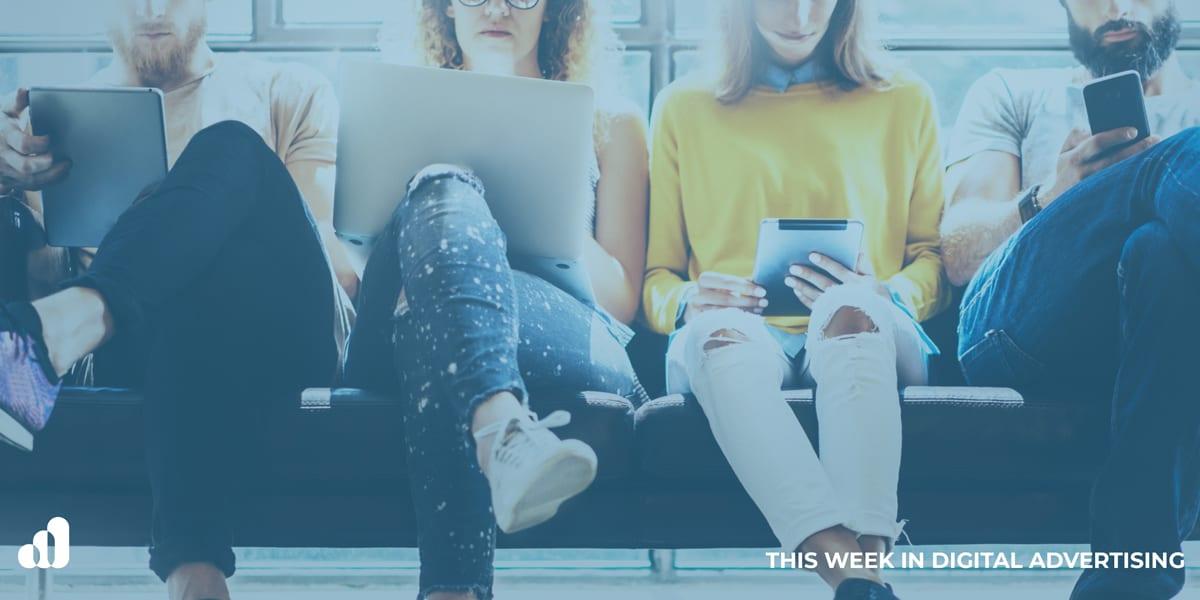 5/23 – This Week In Digital Advertising