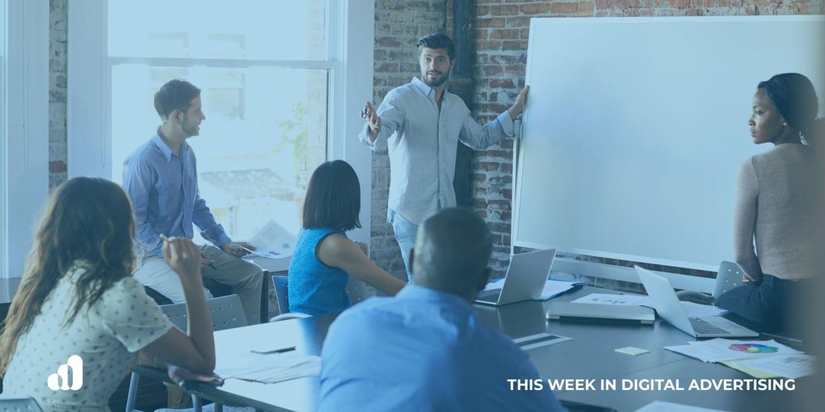 5/30 – This Week In Digital Advertising