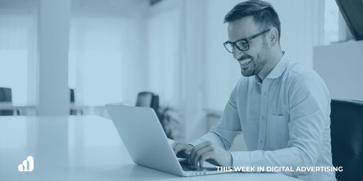 6/20 – This Week In Digital Advertising